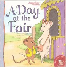 B0053ETE14 Angelina Ballerina, A Day at the Fair - Paperback - First Edition, 1