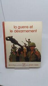Bibliothèque Laffont/Grand Thèmes N°88 - La Guerre et le désarmement - collectif