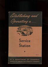 Establishing and Operating a SERVICE STATION US Dept Commerce 1945