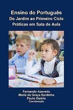 Ensino Do Portugues. Do Jardim Ao Primeiro Ciclo. Praticas Em Sala de Aula by...