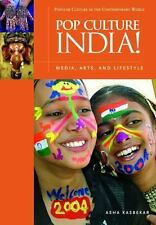 Popular Culture in the Contemporary World: Pop Culture India! : Media, Arts,...