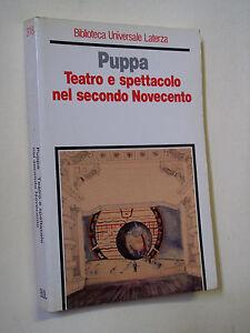 PUPPA, Paolo: TEATRO E SPETTACOLO NEL SECONDO NOVECENTO, Laerza, 1990