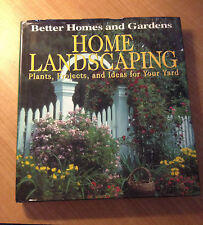 Home Landscaping : Plants, Projects and Ideas for Your Yard by Better Homes.4710