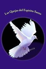 Las Quejas Del Espiritu Santo : Este Es un Libro Acerca de Las Cosas Que el...