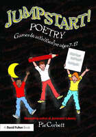 NEW Jumpstart! Poetry: Games and Activities for Ages 7-12 by Pie Corbett