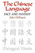The Chinese Language: Fact and Fantasy by DeFrancis, John