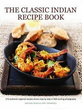 The Classic Indian Recipe Book : 170 Authentic Regional Recipes Shown Step by...