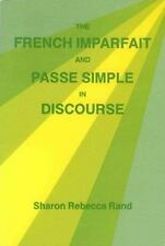 The French Imparfait and Passe Simple in Discourse Vol. 116 by Sharon R. Rand...