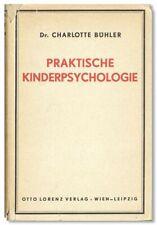 Bühler PRAKTISCHE KINDERPSYCHOLOGIE 1st ed/DJ ca 1937 [Psychiatry / Psychology]