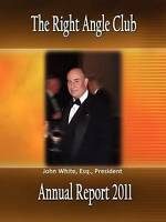 NEW Right Angle Club Annual Report 2011 by M.D. George Ross Fisher