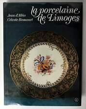 La Porcelaine de Limoges (French Text) Jean d'Albis& Celeste Romanet 1980 1st