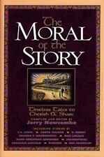 The Moral of the Story : Timeless Tales to Cherish and Share by Jerry Newcombe …
