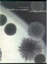 FRANKEL FELICE SGUARDI SULLA SCIENZA VISIONS OF SCIENCE OLIVARES 2005