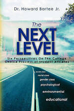 The Next Level: Six Perspectives on the College Choice Process of Student Athlet