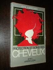 PROTECTION ET SOINS DES CHEVEUX - Eva Loercher 1974