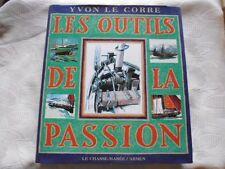 LE CORRE Yvon-  LES OUTILS DE LA PASSION.