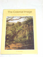 THE COLONIAL IMAGE - AUSTRALIAN PAINTING 1800 - 1880