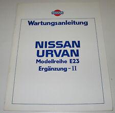 Werkstatthandbuch Ergänzung Nissan Urvan E23 / E 23 Stand März 1985!