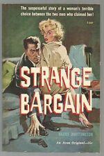 STRANGE BARGAIN Harry Whittington 1st P 1959 Avon T-347 E. Darcy Chiriaka GGA C