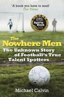 The Nowhere Men by Calvin, Michael | Paperback Book | 9780099580263 | NEW