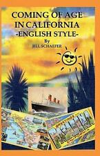 Coming of Age in California -English Style- by Jill Schaefer (2011, Paperback)