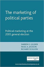 The Marketing of Political Parties: Political Marketing at the 2005 General Elec