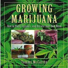 NEW Growing Marijuana: How to Plant, Cultivate, and Harvest Your Own Weed