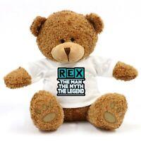 Rex - The Man The Myth The Legend Teddy Bear