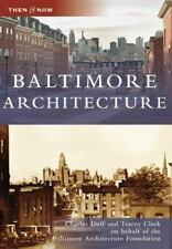 Baltimore Architecture Then & Now Charles Duff Tracey Clark Maryland paperback