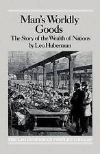 Mans Worldly Goods : The Story of the Wealth of Nations, Huberman, Leo, Used; Go