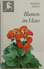 Blumen im Haus - Hanni Stein
