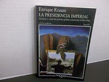 LA PRESIDENCIA IMPERIAL Ascenso y Caida del Sistema Politico Mexicano por KRAUZE