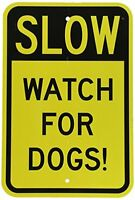 Slow - Watch For Dogs! Yellow & Black Aluminum, Metal Sign 8X12