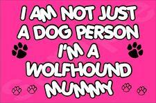 I'M Not Just A Dog Person I'M A Wolfhound Mummy Fridge Magnet Gift Dog