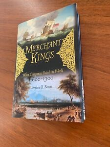 MERCHANT KINGS : When Companies Ruled the World 1600 - 1900 Hardcover D/Wrapper