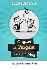 Blogbuster: Gagner de L'Argent Avec Un Blog (Paperback or Softback)