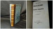 Tre nuove tragedie di Silvio Pellico da Salluzzo - Livorno 1832