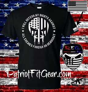 t-shirt,I will Defend My Rights Against All Enemies,Foreign Or Democrat,Punisher