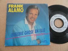 """DISQUE 45T DE FRANK ALAMO  """" QUELQUE CHOSE EN ELLE """""""