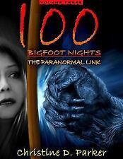 100 Bigfoot Nights: The Paranormal Link Volume 3