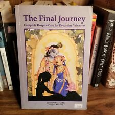 The Final Journey : Complete Hospice Care for Departing Vaisnavas by Susan Patt…