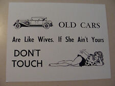 "Old Cars Are Like Wives If She Ain't Yours Don't Touch 8.5"" x 11"" sign"