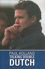 Paul Holland Autobiography - Talking Double Dutch - Chesterfield Mansfield Town