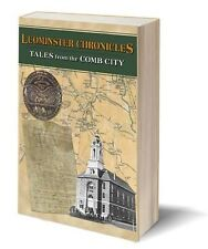 Leominster Ma - Chronicles-42 Historical Stories - 80 Plus Photos