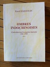 OMBRES INDOCHINOISES L'Indochine sous l'occupation japonaise 1941 1945 HARDOUIN