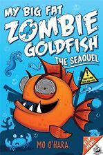 My Big Fat Zombie Goldfish 2: The SeaQuel,Mo O'Hara