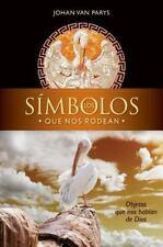 Los símbolos que nos rodean: Objetos que nos hablan de Dios (Spanish Edition)