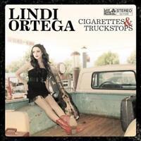 LINDI ORTEGA - CIGARETTES & TRUCKSTOPS [DIGIPAK] NEW CD