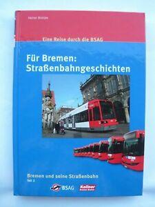 BREMEN : Straßenbahngeschichten , eine Reise durch die BSAG  (NEUW.)
