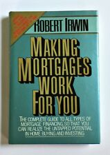 Making Mortgages Work for You by Robert Irwin (1987, Hardcover)